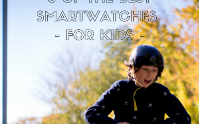 8 Of The Best Smartwatches for Kids: Updated February, 2017