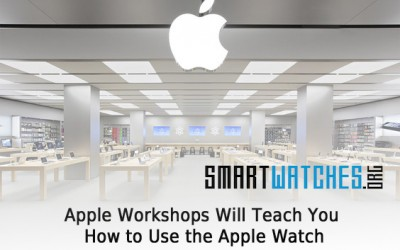 Want to Know How to Use the Apple Watch? Workshops Will Help