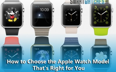 How to Choose the Apple Watch Model That's Right for You