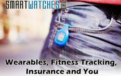 Wearables, Fitness Tracking, Insurance Premiums and You