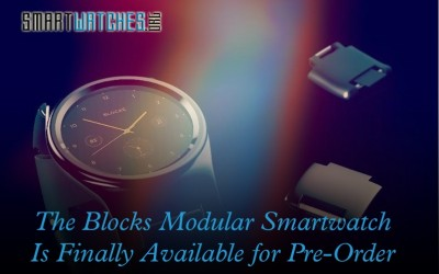 The Kickstarter for the Blocks Modular Smartwatch Launches Oct 13, 2015