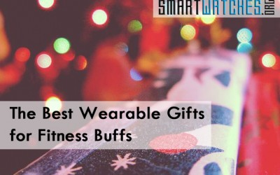 The Best Smartwatch and Wearable Gifts for Fitness Buffs