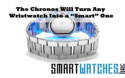 "The Chronos Watch Accessory Turns Any Watch Into a ""Smart"" One"