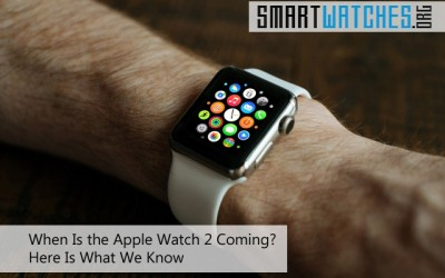 When Is the Apple Watch 2 Coming? Here's What We Know
