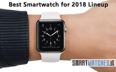 The Best Smartwatch for 2018 Lineup: Start the New Year Off Right