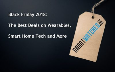 Black Friday 2018: The Best Wearable, Smart Home and General Tech Deals