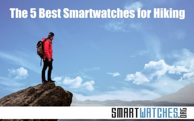 The 5 Best Smartwatches for Hiking